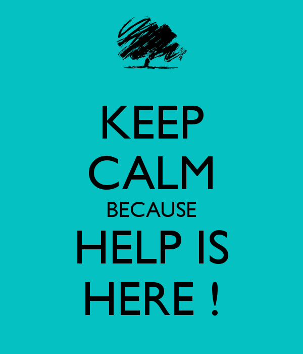 Keep calm because help is here